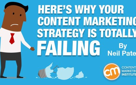 Here's Why Your Content Marketing Strategy is Totally Failing
