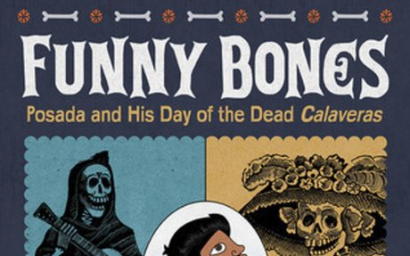 Funny Bones: Pasado and his Day of the Dead Calaveras by Duncan Tonatiuh