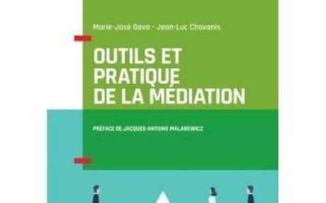 Outils et pratique de la médiation. Marie-José Gava et Jean-Luc Chavanis.