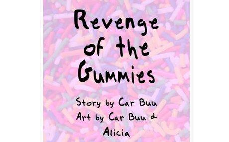 REVENGE OF THE GUMMIES by Car Buu, age 8