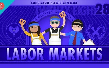 Labor Markets and Minimum Wage: Crash Course Economics #28