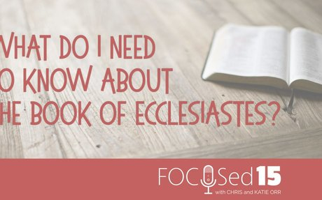 What do I need to know about Ecclesiastes?