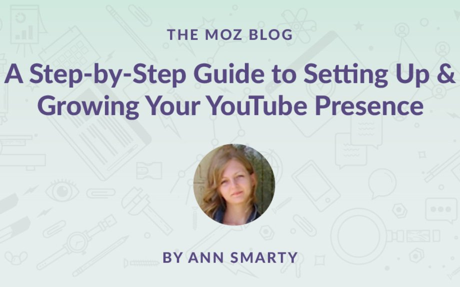 A Step-by-Step Guide to Setting Up and Growing Your YouTube Presence