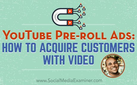 YouTube Pre-Roll Ads: How to Acquire Customers With Video