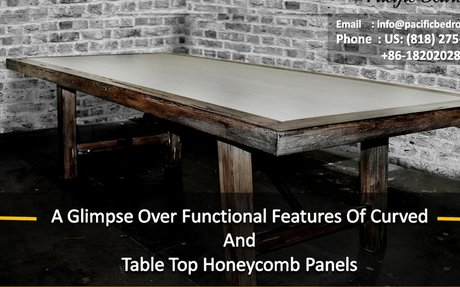 A Glimpse Over Functional Features Of Curved And Table Top Honeycomb Panels