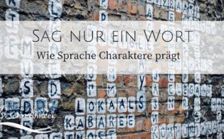 Sag nur ein Wort – Wie Sprache Charaktere prägt