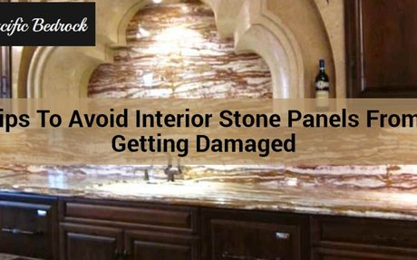 Tips to Avoid interior stone panels from getting damaged