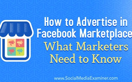 How to Advertise in Facebook Marketplace: What Marketers Need to Know