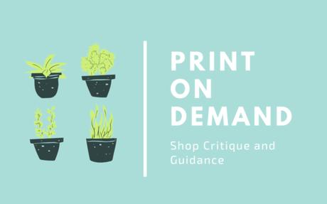 PRINT ON DEMAND: Shop Critique and Consultation
