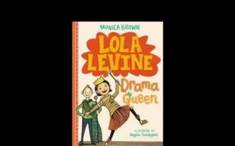 Lola Levine Drama Queen by Monica Brown
