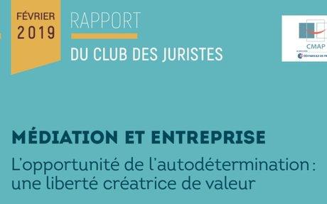 """""""Médiation et Entreprise"""" - Le Club des Juristes"""