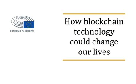 2017-02 European Parlament: How blockchain technology will change our lives