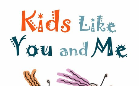 Kids Like You And Me