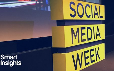 Social Media Week London 2017 recap - Smart Insights Digital Marketing Advice