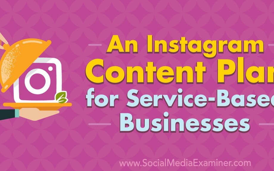 An Instagram Content Plan for Service-Based Businesses