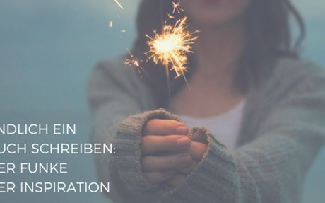 Endlich ein Buch schreiben: Der Funke der Inspiration