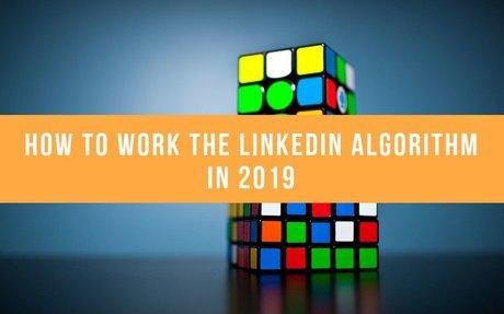 How To Work The LinkedIn Algorithm In 2019 #LinkedInTips