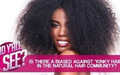 """Is There A Bias Against """"Kinky Hair"""" In The Natural Hair Community? 
