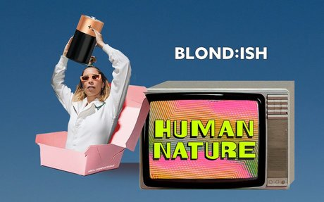 BLOND:ISH on Twitch : HUMAN NATURE