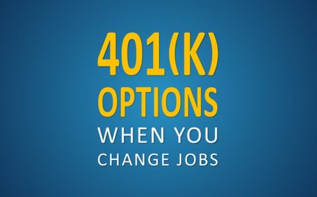 401(k) Options when You Change Jobs