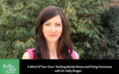 Kelly Brogan MD on Tackling Mental Illness Holistically | Wellness Mama