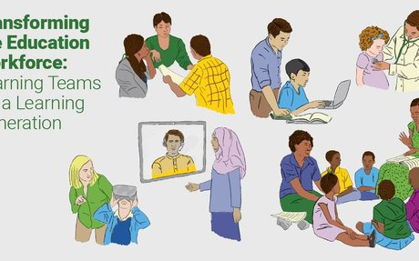 Transforming the Education Workforce: Learning Teams for a Learning Generation (Sept.2019)