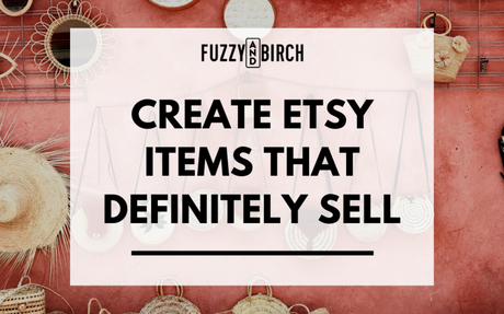 Adding Items to Your Etsy Shop That Will Definitely Sell
