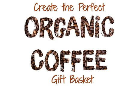 Best Organic Coffee Gift Ideas - Gift Baskets for Organic Coffee Lovers