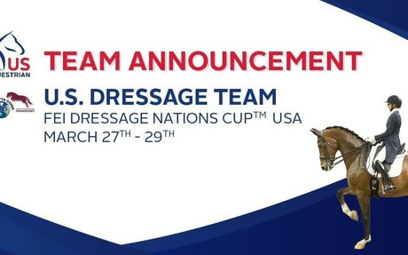 Dressage: US Equestrian Announces U.S. Team for AGDF FEI Dressage Nations Cup™