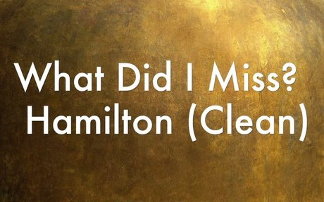 """""""What'd I Miss"""" from the Hamilton sound track!"""