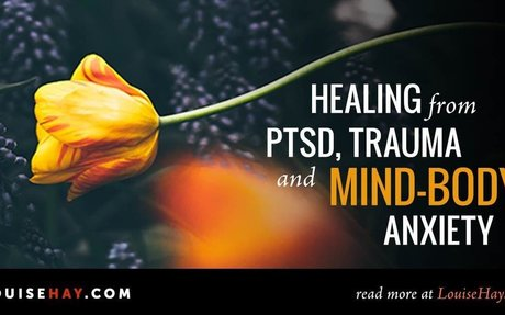Healing from PTSD, Trauma and Mind-Body Anxiety