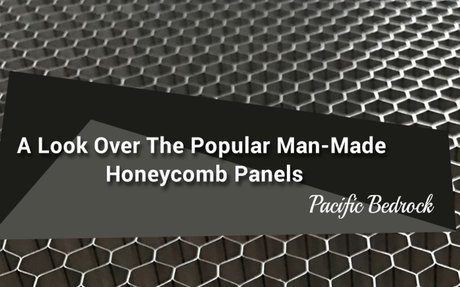 A Look Over The Popular Man-Made Honeycomb Panels