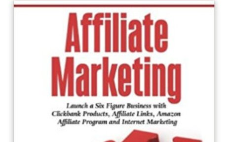 Launch a Six Figure Business with Clickbank Products, Affiliate Links