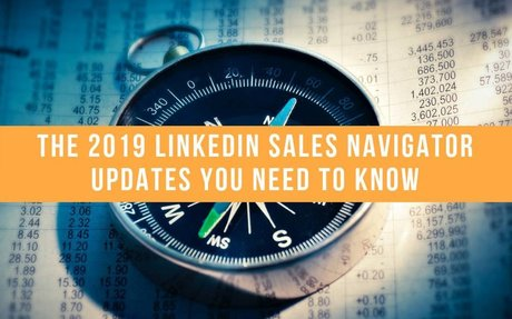 The 2019 LinkedIn Sales Navigator Updates You Need To Know #LinkedInTips