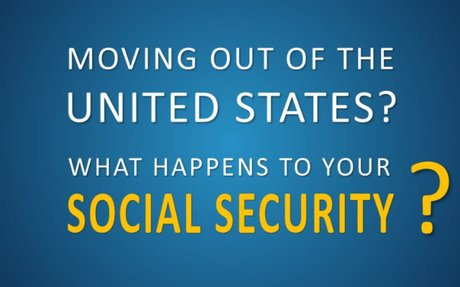 What Happens to Your Social Security If You Move out of the U.S.?