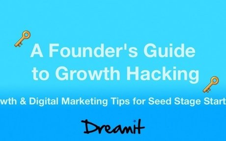 A Founder's Guide to Growth Hacking: Growth & Digital Marketing Tips for Seed Stage Startu