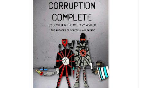 CORRUPTION COMPLETE by Joshua, age 9 & The Mystery Writer, age 9