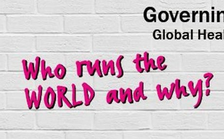 Event: Governing Global Health: Who Runs the World and Why?