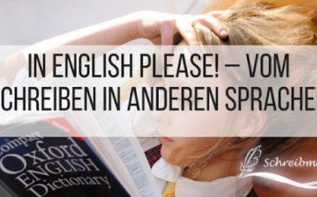 In English please! – Vom Schreiben in anderen Sprachen