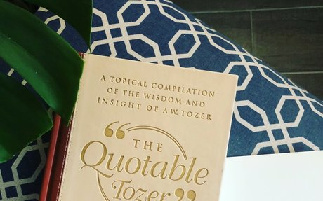 The Quotable Tozer: A Topical Compilation of the Wisdom and Insight of A.W. Tozer: A.W. To