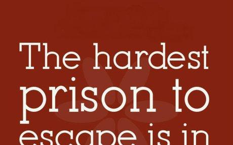 Building me into a prisoner.