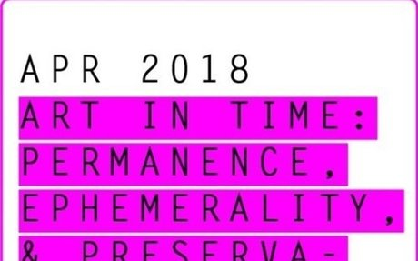 Art In Time: Permanence, Ephemerality, & Preservation (Apr 2018) / Tilt West Roundtable Di