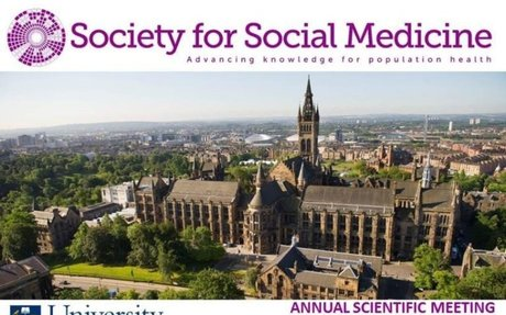 Society for Social Medicine Annual Scientific Meeting - Glasgow 2018