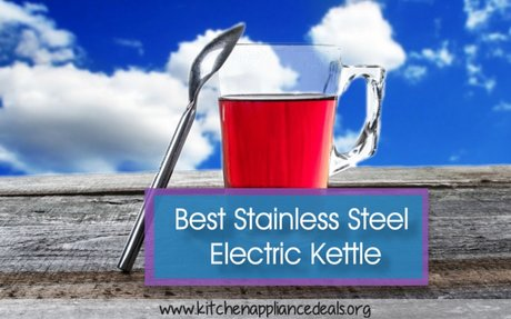 Best Stainless Steel Electric Kettle To Buy | Kitchen Appliance Deals
