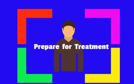 Prepare for Treatement
