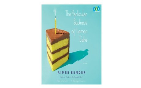 *The particular sadness of lemon cake