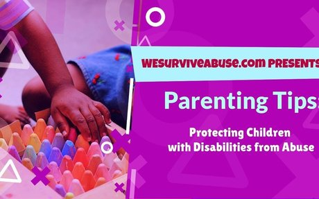 Parenting Tips: Protecting Children with Disabilities from Abuse