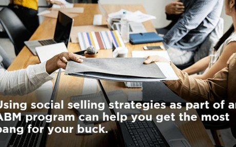 Why You Should Integrate Social Selling As Part Of An ABM Program #SocialSelling