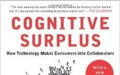 Cognitive Surplus: How Technology Makes Consumers into Collaborators: Clay Shirky: 9780143