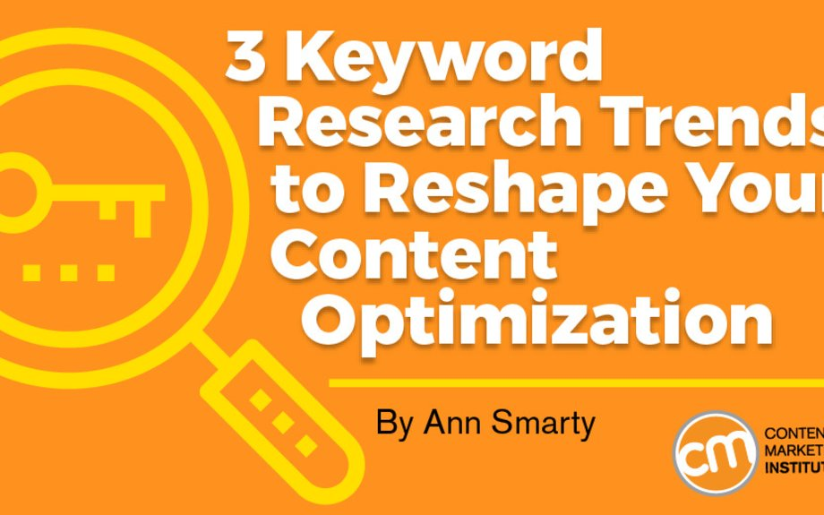 3 Keyword Research Trends to Reshape Your Content Optimization